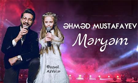دانلود آهنگ آذربایجانی جدید Ahmed Mustafayev به نام Meryem